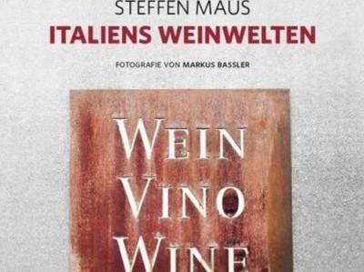 Steffen Maus - Italiens Weinwelten